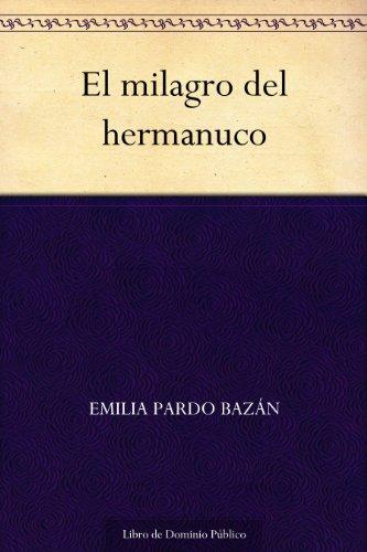 El milagro del hermanuco por Emilia Pardo  Bazán