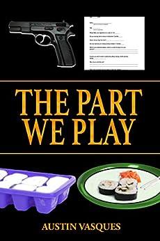 The Part We Play (English Edition) von [Vasques, Austin]