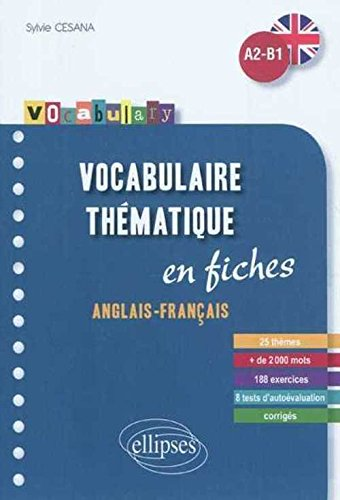 Vocabulary Vocabulaire Anglais Fiches Thematiques avec Exercices Corriges A2-B1