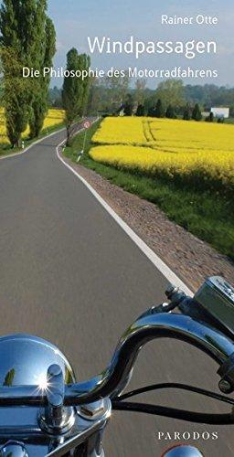 Windpassagen: Die Philosophie des Motorradfahrens - 1 Geschwindigkeit Motor