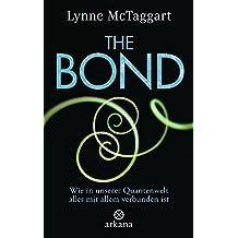 The Bond: Wie in unserer Quantenwelt alles mit allem verbunden ist