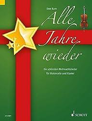 Alle Jahre wieder: Die schönsten Weihnachtslieder. Violoncello und Klavier.
