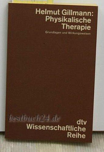 Physikalische Therapie. Grundlagen und Wirkungsweisen.