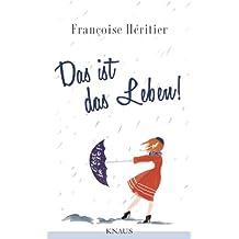 Das ist das Leben!: C'est la vie (German Edition)