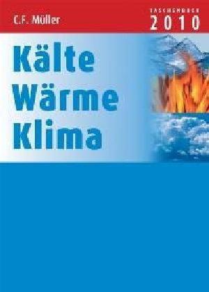 Kälte - Wärme - Klima Taschenbuch 2010