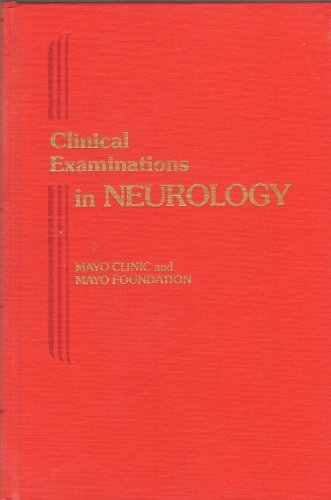 Clinical Examinations in Neurology by Mayo Clinic Department of Neurology (1982-04-01)