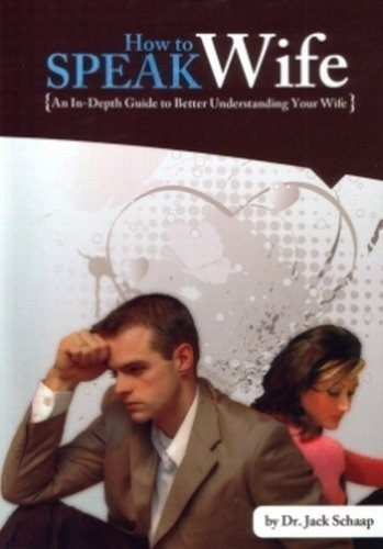 How to Speak Wife by Jack Schaap (2010-05-03) (Jack Schaap)