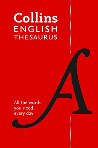 Collins English Thesaurus Paperback edition: 300,000 synonyms and antonyms for everyday use