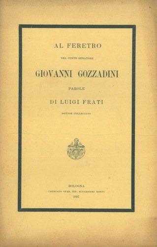 Al feretro del Conte Senatore Giovanni Gozzadini.