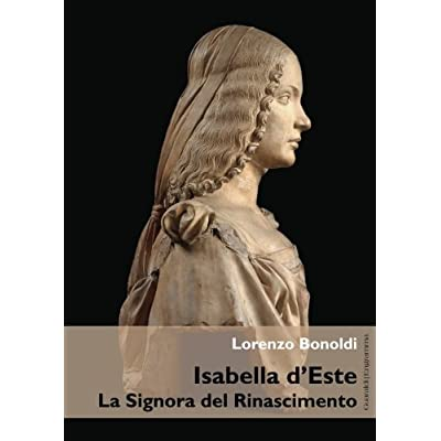 Isabella D'este. La Signora Del Rinascimento