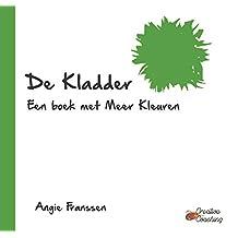 De Kladder: Een boek met Meer Kleuren (Creative Coaching Book 4)