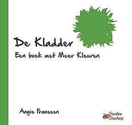 De Kladder: Een boek met Meer Kleuren (Creative Coaching Book 4 ...