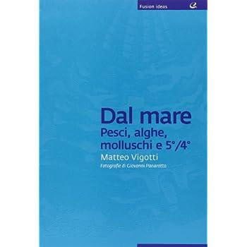 Dal Mare: Pesci, Alghe, Molluschi E 5°/4°