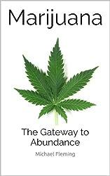 Marijuana: The Gateway to Abundance (English Edition)