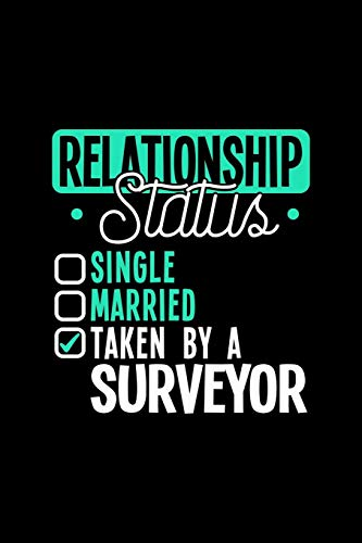 RELATIONSHIP STATUS TAKEN BY A SURVEYOR: 6x9 inches dot grid notebook, 120 Pages, Composition Book and Journal, lovely gift for your favorite Surveyor -