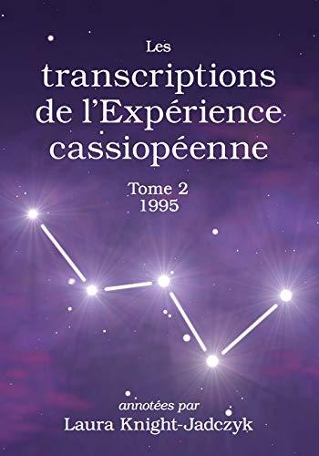 Les transcriptions de l'Expérience cassiopéenne - Tome 2, 1995