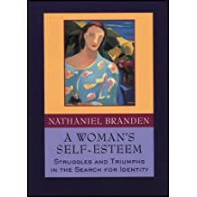 A Woman's Self-Esteem: Struggles and Triumphs in the Search for Identity