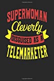 Superwoman Cleverly Disguised As A Telemarketer - Telemarketer Notebook | Telemarketer Journal | Handlettering | Logbook | 110 Journal Paper Pages | 6 x 9 - Independently published - 21/04/2019