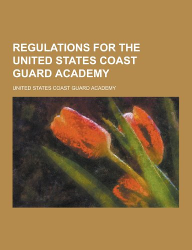Regulations for the United States Coast Guard Academy -
