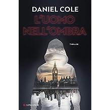 L'uomo nell'ombra (Italian Edition)