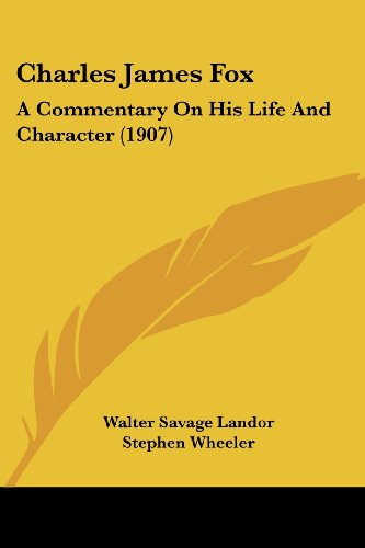 Charles James Fox: A Commentary on His Life and Character (1907)