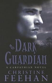 Dark Guardian: The 'Dark' Carpathian Series: Book 9: Number 9 in series (Dark Series) (English Edition)