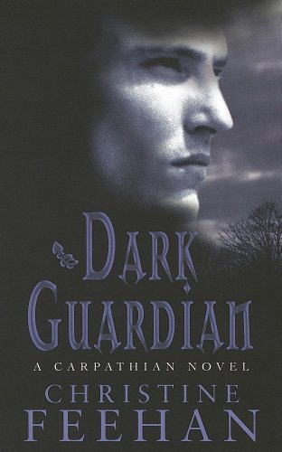 Dark Guardian: The 'Dark' Carpathian Series: Book 9: Number 9 in series (Dark Series)