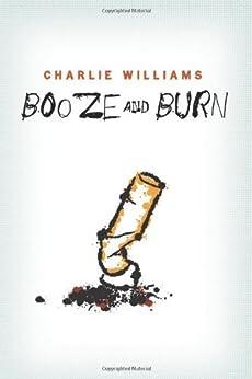 Booze and Burn (The Mangel Series) (English Edition) von [Williams, Charlie]