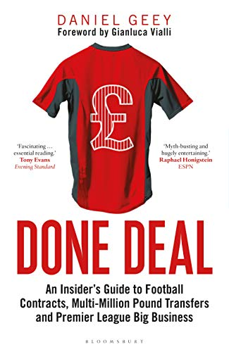 Done Deal: An Insider's Guide to Football Contracts, Multi-Million Pound Transfers and Premier League Big Business (English Edition) por Daniel Geey