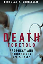 Death Foretold - Prophecy & Prognosis in Medical Care