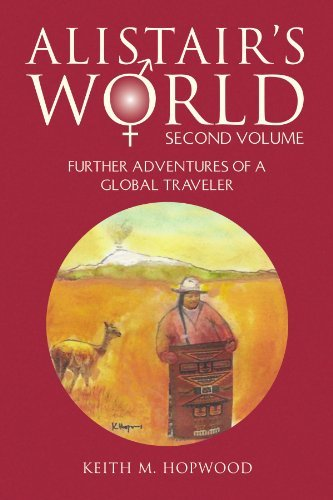 alistairs-world-second-volume-further-adventures-of-a-global-traveler-2-by-keith-mckenzie-hopwood-20