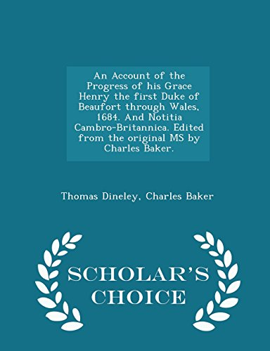 an-account-of-the-progress-of-his-grace-henry-the-first-duke-of-beaufort-through-wales-1684-and-noti