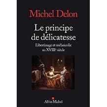 Le Principe de délicatesse : Libertinage et mélancolie au XVIIIe siècle