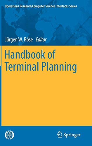 Handbook of Terminal Planning (Operations Research/Computer Science Interfaces Series, Band 49) Business Series Terminal