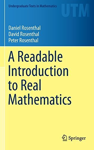 A Readable Introduction to Real Mathematics (Undergraduate Texts in Mathematics) 2014 edition by Rosenthal, Daniel, Rosenthal, David, Rosenthal, Peter (2014) Hardcover
