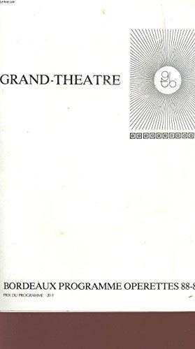 PROGRAMME GRAND THEATRE - BORDEAUX PROGRAMME OPERETTES 88 / 89.