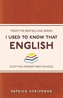 I Used to Know That: English von [Scrivenor, Patrick]