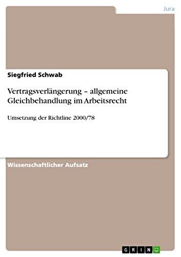 Vertragsverlängerung (Vertragsverlängerung - allgemeine Gleichbehandlung im Arbeitsrecht: Umsetzung der Richtline 2000/78)