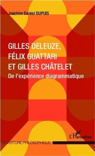 Gilles Deleuze, Flix Guattari et Gilles Chtelet de DUPUIS JOACHIM DANIEL (24 septembre 2012) Broch