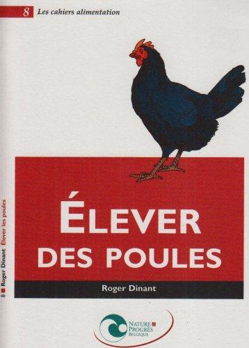 Elever des poules par Roger Dinant