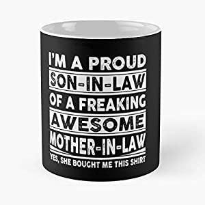 Im A Proud Son In Law Of Freaking Awesome Mother Birthday - Best 11 Ounce Ceramic Coffee Mug Gift