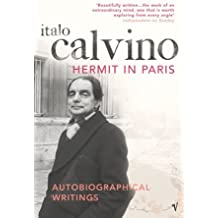 The Hermit In Paris: Autobiographical Writings by Italo Calvino (2004-01-01)