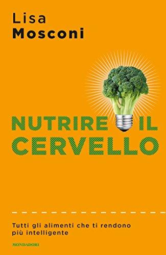 Nutrire il cervello: Tutti gli alimenti che ti rendono più intelligente