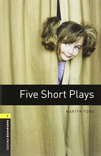 Oxford Bookworms Library: Level 1:: Five Short Plays: 400 Headwords (Oxford Bookworms ELT) por Martyn Ford