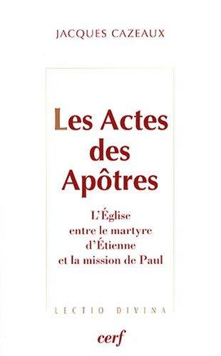Les Actes des Apôtres : L'Eglise entre le martyre d'Etienne et la mission de Paul