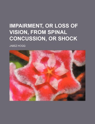 Impairment, or loss of vision, from spinal concussion, or shock