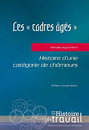 Les «cadres âgés» : Histoire d'une...