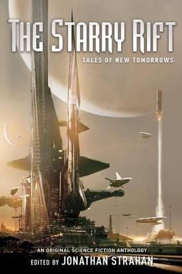 [(The Starry Rift: Tales of New Tomorrows )] [Author: Jonathan Strahan] [Jul-2009]