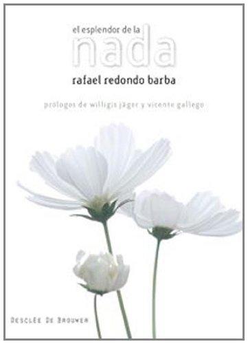 El esplendor de la nada (A los cuatro vientos) por Rafael Redondo Barba