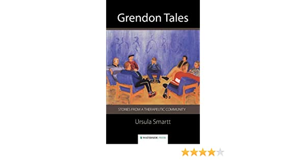 Grendon Tales Stories From A Therapeutic Community Amazon Co Uk Ursula Smartt 9781872870960 Books